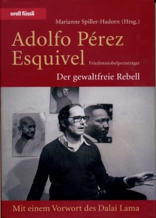 Adolfo Pérez Esquivel (2006). Zürich Orell Füssli