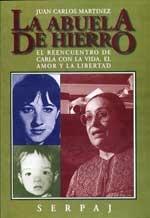 """""""La Abuela de Hierro. El Reencuentro de Carla con la vida, el amor y la libertad"""""""