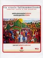 Adolfo Pérez Esquivel, Amanda Guerreño, Juan Varni (2006) – Vía Crucis Latinoamericano. Buenos Aires: Sound Group y ABAI. [DVD]