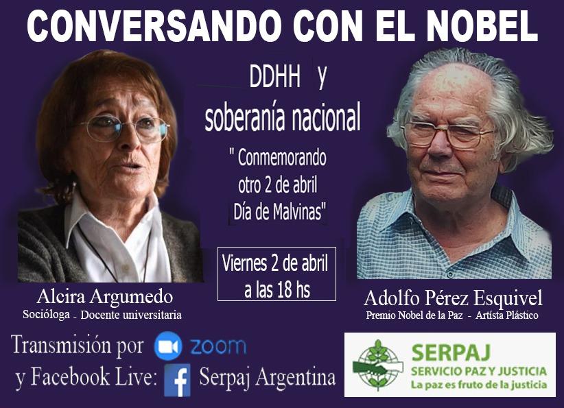 Conversando con el Nobel: » DDHH y Soberanía Nacional». Conmemorando otro 2 de Abril Día de Malvinas